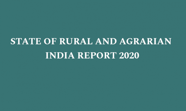STATE OF RURAL AND AGRARIAN INDIA REPORT 2020